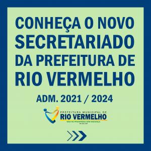 PREFEITURA DE RIO VERMELHO DIVULGA SEU NOVO SECRETARIADO