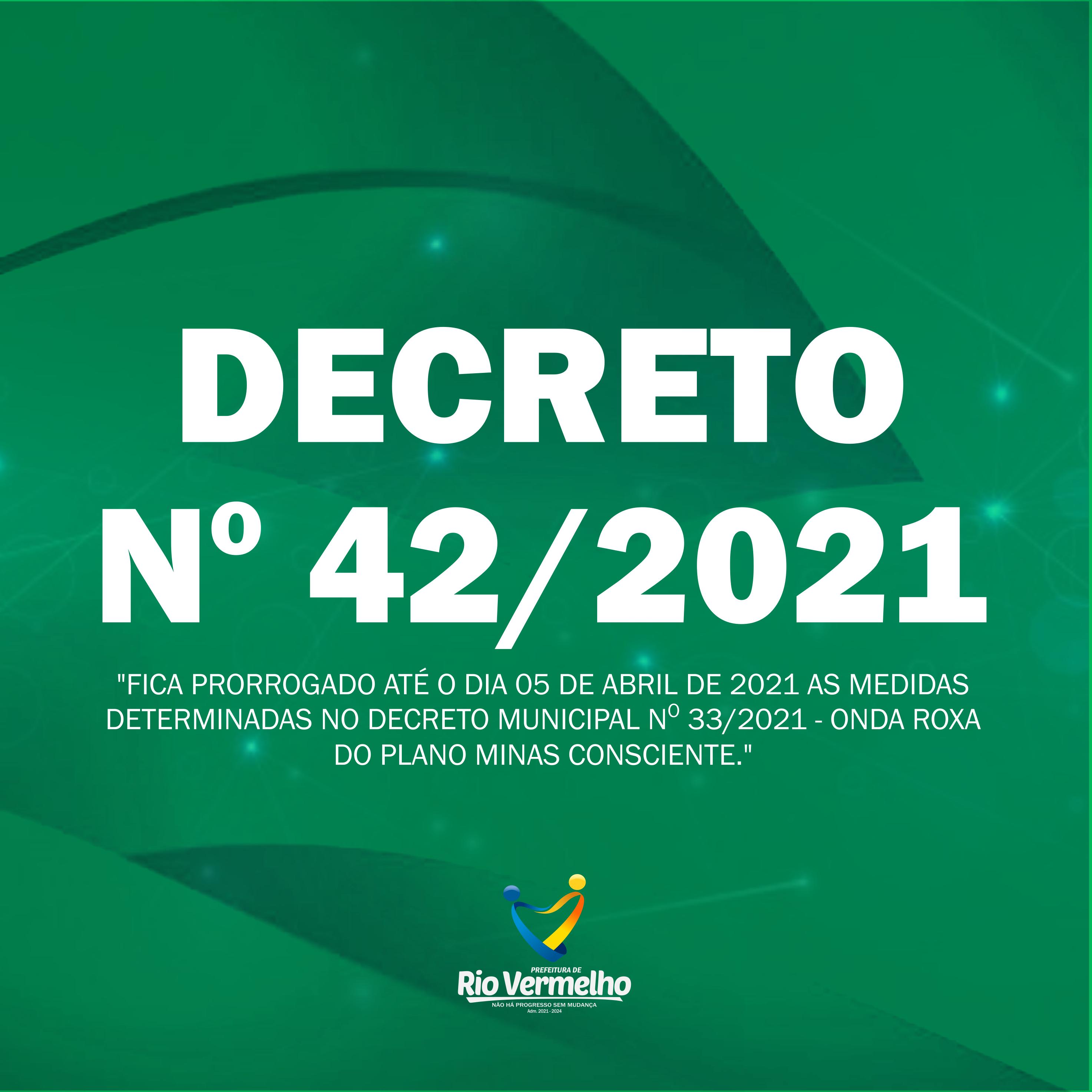 """DECRETO MUNICIPAL Nº 42 DE 31 DE MARÇO DE 2021 – Fica prorrogado até o dia 05 de abril de 2021 as medidas da """"Onda Roxa"""" do Plano Minas Consciente"""