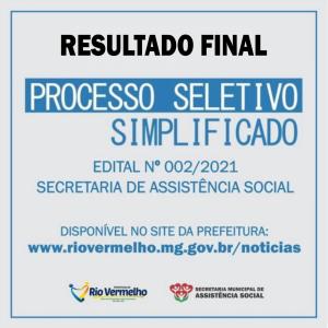 RESULTADO FINAL DO PROCESSO SELETIVO SIMPLIFICADO Nº 002/2021 – SECRETARIA DE ASSISTÊNCIA SOCIAL