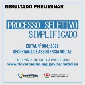RESULTADO PRELIMINAR DO PROCESSO SELETIVO SIMPLIFICADO Nº 004/2021 – SECRETARIA DE ASSISTÊNCIA SOCIAL