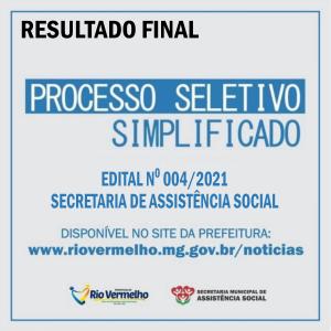 RESULTADO FINAL DO PROCESSO SELETIVO SIMPLIFICADO Nº 004/2021 – SECRETARIA DE ASSISTÊNCIA SOCIAL