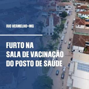 FURTO DE VACINA EM RIO VERMELHO