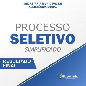 RESULTADO FINAL DO PROCESSO SELETIVO SIMPLIFICADO Nº 005/2021 – SECRETARIA MUNICIPAL DE ASSISTÊNCIA SOCIAL