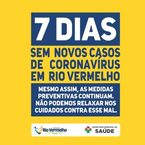 7 DIAS SEM NOVOS CASOS DE COVID-19 EM RIO VERMELHO