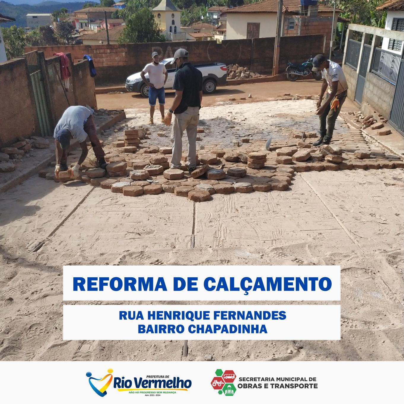 REFORMA DO CALÇAMENTO DA RUA HENRIQUE FERNANDES, BAIRRO CHAPADINHA